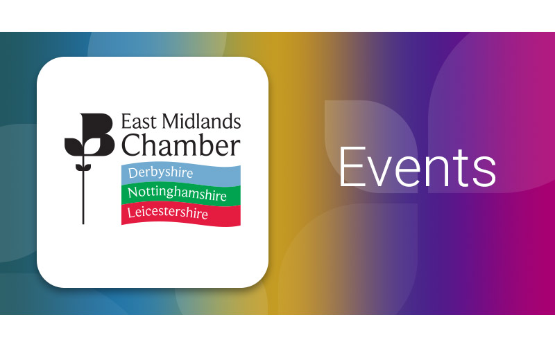 East Midlands Chamber - Policy Events