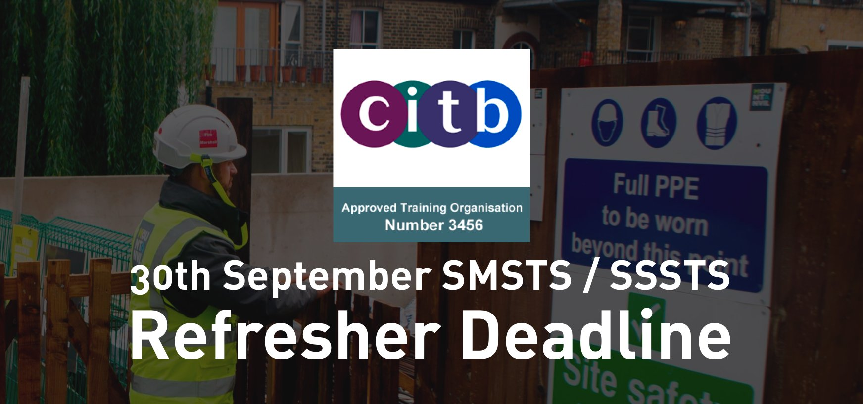 CITB SMSTS & SSSTS Refresher Deadline