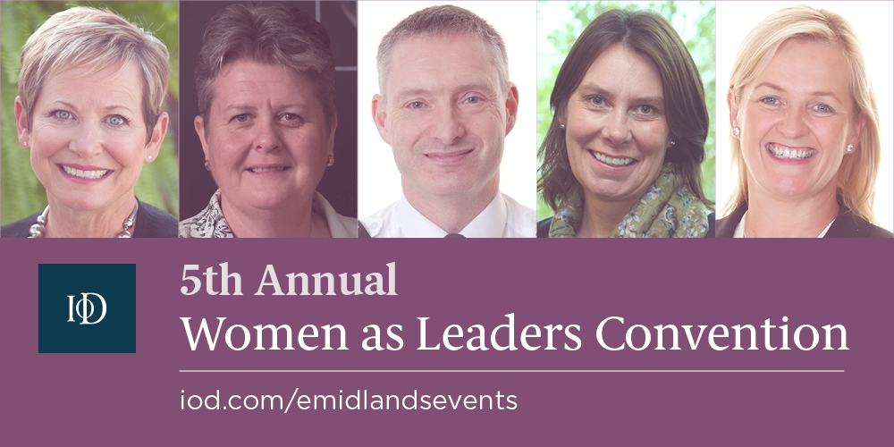 IoD Announces 5th  East Midlands Women as Leaders Convention. The Importance of Leadership and how to be an Effective Leader.
