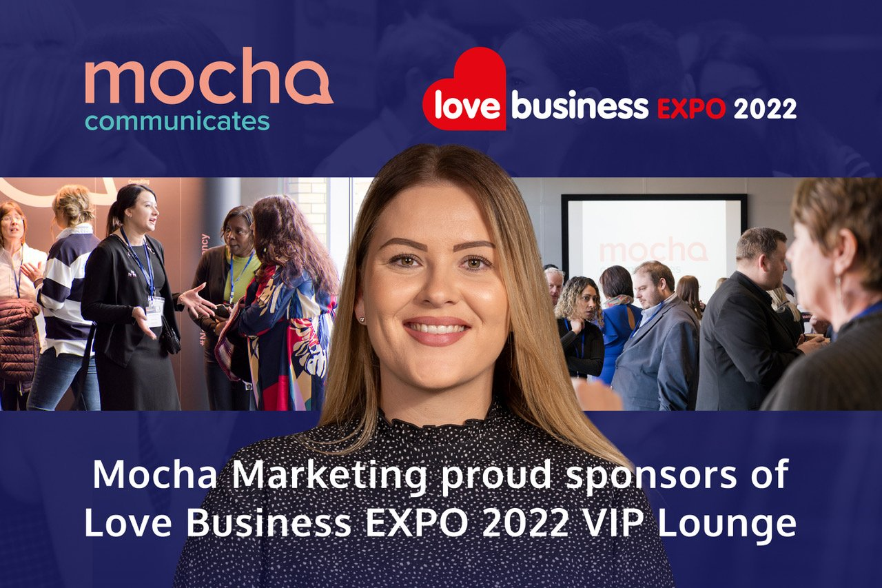 LEICESTERSHIRE'S MOCHA MARKETING ANNOUNCED AS LOVE BUSINESS' VIP LOUNGE SPONSOR FOR 2022