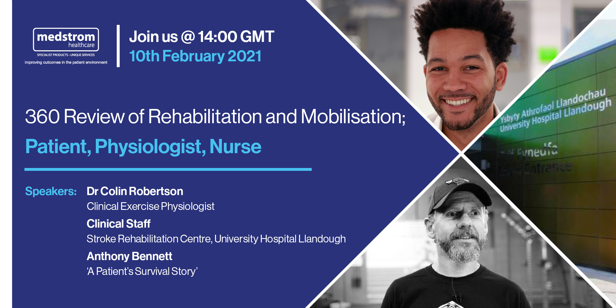 Medstrom Webinar - '360 review of rehabilitation and mobilisation; Patient, Physiologist, Nurse'