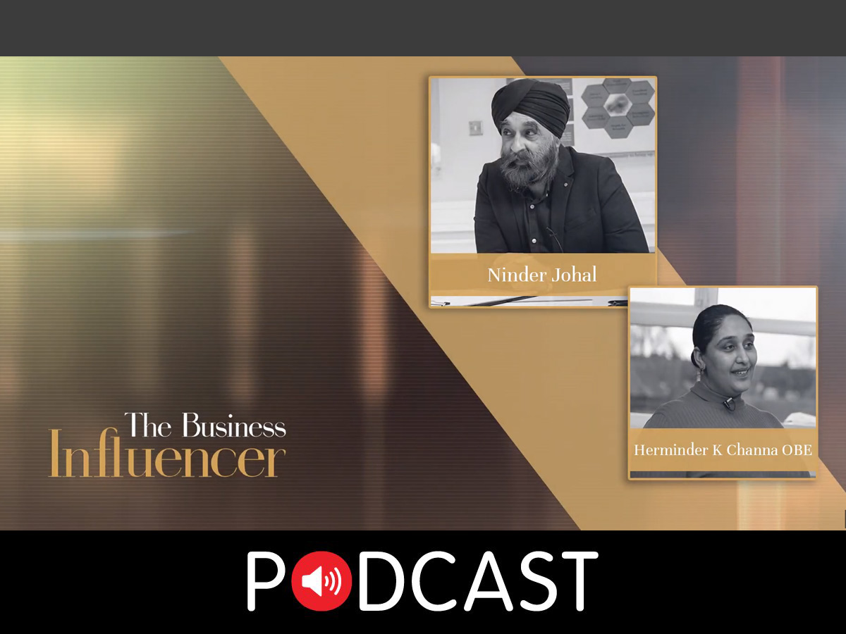 Turning Over A Failing organisation - Herminder Channa OBE | The Business Influencer Podcast | Ep 3