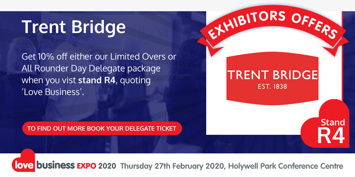 Check out Trent Bridge's exclusive Love Business EXPO offer!